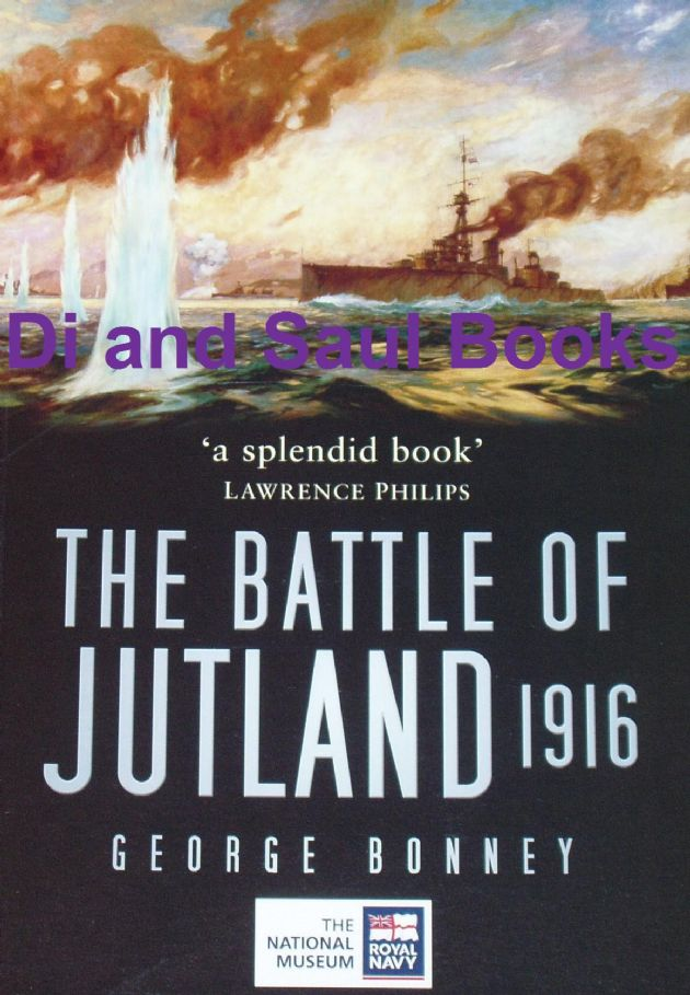 The Battle of Jutland 1916, by George Bonney